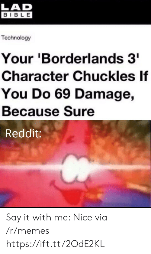 Lad Bible: LAD  BIBLE  Technology  Your 'Borderlands 3  Character Chuckles If  You Do 69 Damage,  Because Sure  Reddit: Say it with me: Nice via /r/memes https://ift.tt/2OdE2KL