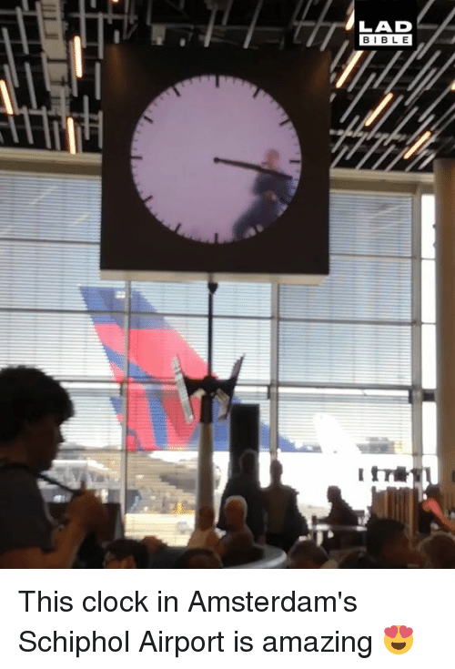 Clock In: LAD  BIBLE This clock in Amsterdam's Schiphol Airport is amazing 😍