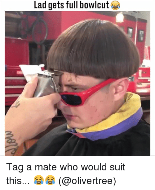 Tag A Mate: Lad gets full bowlcut Tag a mate who would suit this... 😂😂 (@olivertree)