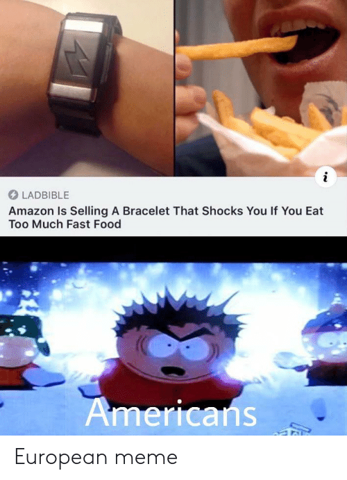 Amazon, Fast Food, and Food: LADBIBLE  Amazon Is Selling A Bracelet That Shocks You If You Eat  Too Much Fast Food  Americans European meme