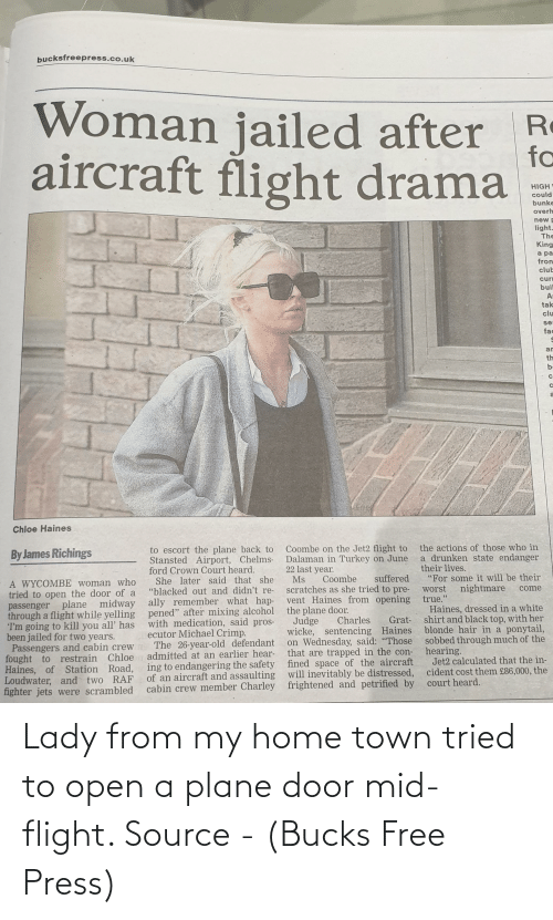 open: Lady from my home town tried to open a plane door mid-flight. Source - (Bucks Free Press)