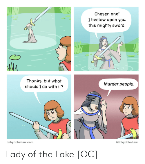 Lady, Lake, and The: Lady of the Lake [OC]