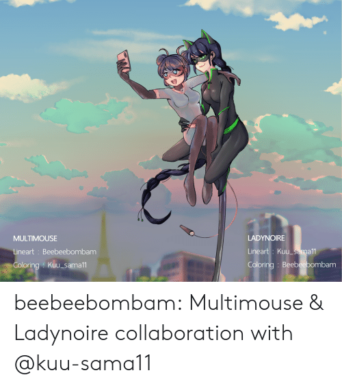 Target, Tumblr, and Blog: LADYNOIRE  MULTIMOUSE  Lineart: Kuu_sama11  Lineart: Beebeebombam  Coloring : Beebeebombam  Coloring Kuu_sama11 beebeebombam:    Multimouse & Ladynoire collaboration with @kuu-sama11