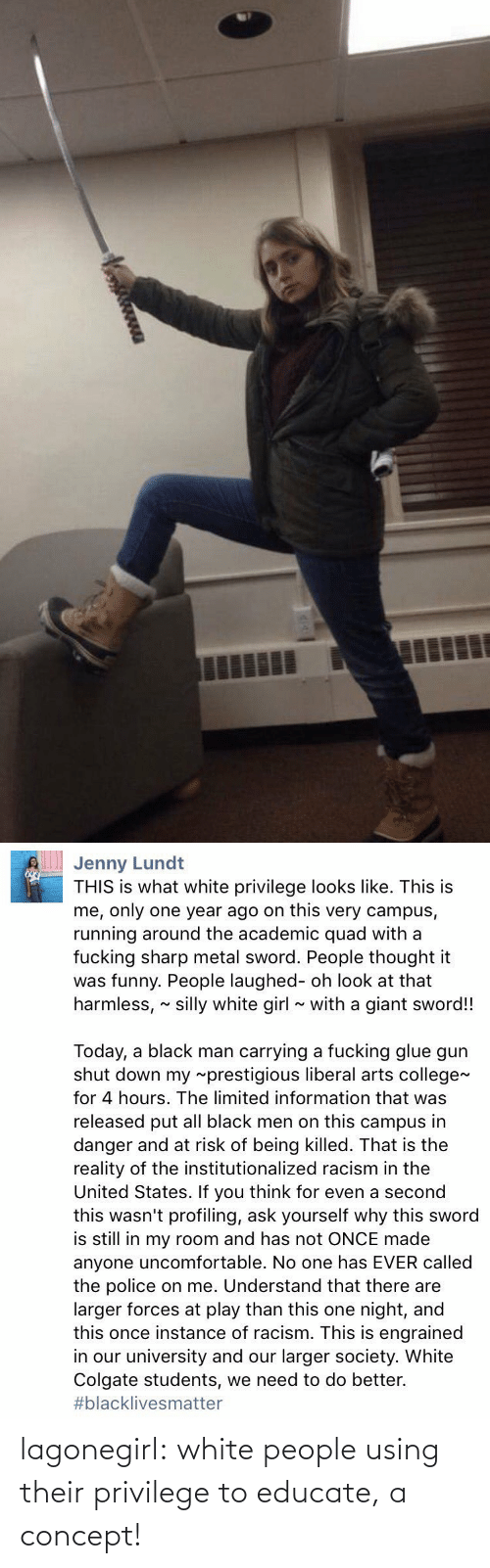 full: lagonegirl:    white people using their privilege to educate, a concept!