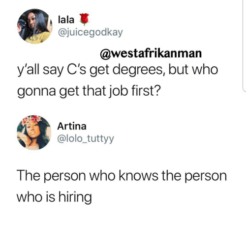 lala y all say c s get degrees but who gonna get that job first