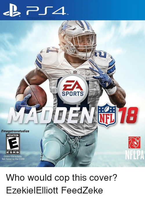 Rateing: lamegatranstudios  MEGATRON  ONTENT RATED BY  LESS IR IB  Online Interactions  Not Rated by the ESRB  SPORTS EP  NFL Who would cop this cover? EzekielElliott FeedZeke