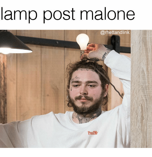 Lamp Post Malone Postm Post Malone Meme On Ballmemescom