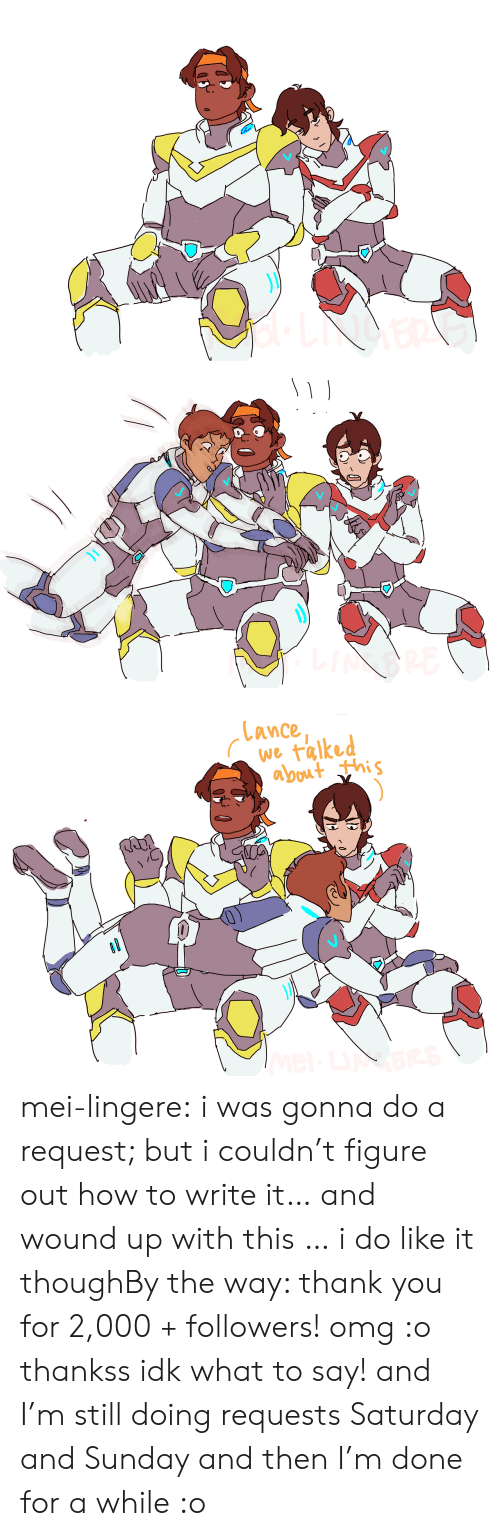 saturday-and-sunday: Lance  abuut this mei-lingere:  i was gonna do a request; but i couldn't figure out how to write it… and wound up with this … i do like it thoughBy the way: thank you for 2,000 + followers! omg :o thankss idk what to say! and I'm still doing requests Saturday and Sunday and then I'm done for a while :o