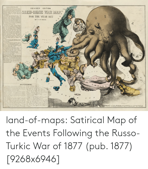 Pub: land-of-maps:  Satirical Map of the Events Following the Russo-Turkic War of 1877 (pub. 1877) [9268x6946]
