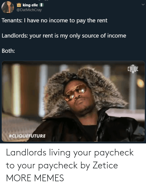 Living: Landlords living your paycheck to your paycheck by Zetice MORE MEMES