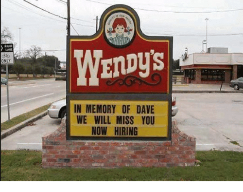 we will miss you: LANE  NLY  IN MEMORY OF DAVE  WE WILL MISS YOU  NOW HIRING