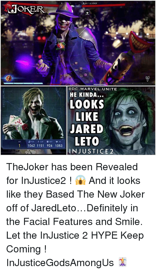 Jared Leto: LAOKER  181  ODC. MARVEL UNITE  HE KINDA...  LOOKS  LIKE  JARED  LETO  FOR CAP  1 1062 1151 926 1053  INJUSTICE 2 TheJoker has been Revealed for InJustice2 ! 😱 And it looks like they Based The New Joker off of JaredLeto…Definitely in the Facial Features and Smile. Let the InJustice 2 HYPE Keep Coming ! InJusticeGodsAmongUs 🃏
