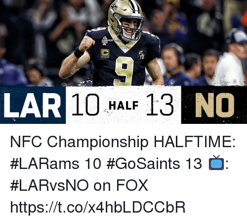 Memes, 🤖, and Fox: LAR  10 MALF 13 NO NFC Championship HALFTIME:  #LARams 10 #GoSaints 13  📺: #LARvsNO on FOX https://t.co/x4hbLDCCbR