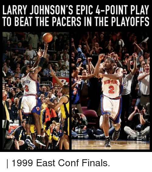 Finals, Memes, and 🤖: LARRY JOHNSON'S EPIC 4-POINT PLAY  TO BEAT THE PACERS IN THE PLAYOFFS  2   1999 East Conf Finals.