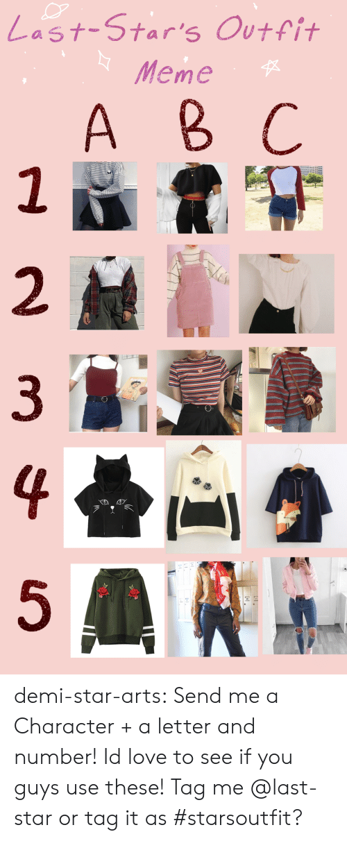 Love, Meme, and Target: |Last-Star's Outfit  Meme   A B C  2  HUTT  3  4  5 demi-star-arts:  Send me a Character + a letter and number! Id love to see if you guys use these! Tag me @last-star or tag it as #starsoutfit?