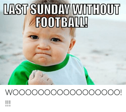 Football, Nfl, and Sunday: LAST SUNDAY WITHOUT  FOOTBALL! WOOOOOOOOOOOOOOOOO!!!!
