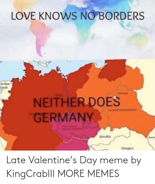 late: Late Valentine's Day meme by KingCrabIII MORE MEMES