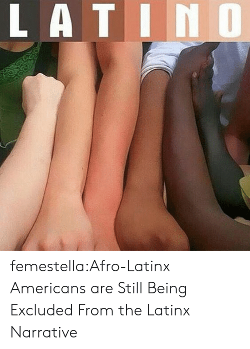 Target, Tumblr, and Blog: LATINO femestella:Afro-Latinx Americans are Still Being Excluded From the Latinx Narrative