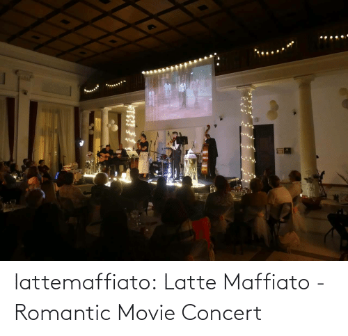 concert: lattemaffiato:  Latte Maffiato - Romantic Movie Concert
