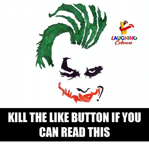 if you can read this: LAUGHING  KILL THE LIKE BUTTON IF YOU  CAN READ THIS
