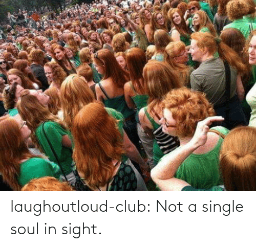 Single: laughoutloud-club:  Not a single soul in sight.