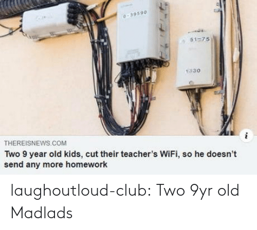 two: laughoutloud-club:  Two 9yr old Madlads