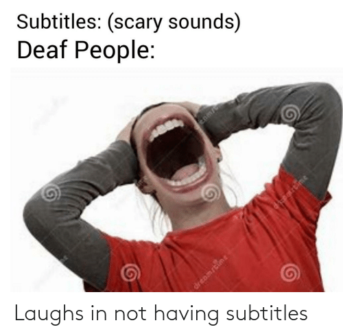 Laughs: Laughs in not having subtitles