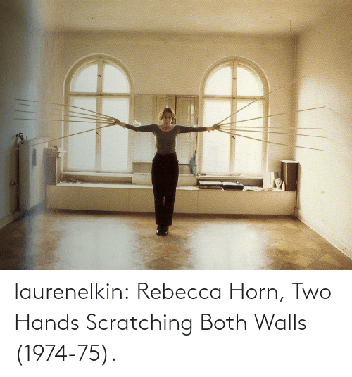 Both: laurenelkin: Rebecca Horn, Two Hands Scratching Both Walls (1974-75).
