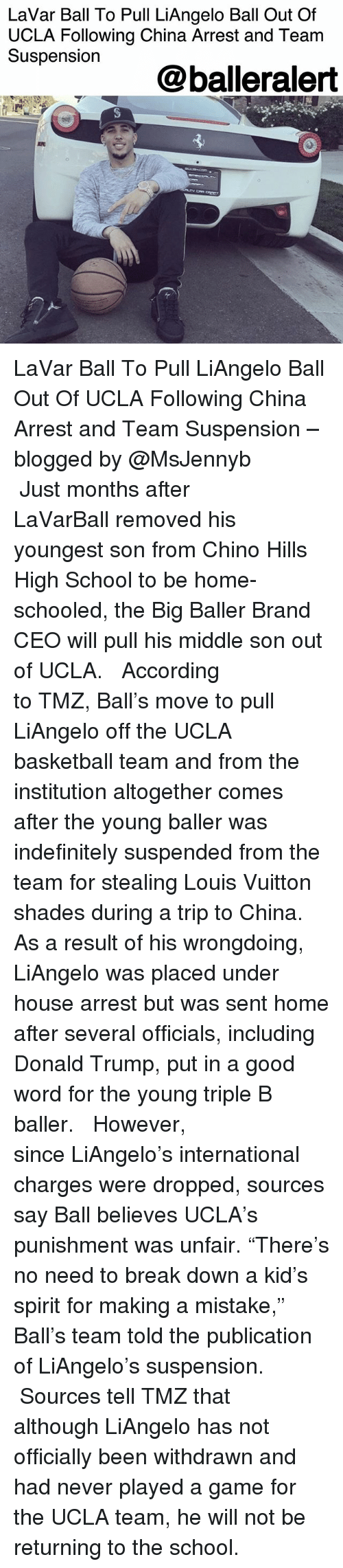 """Basketball, Donald Trump, and Memes: LaVar Ball To Pull LiAngelo Ball Out Of  UCLA Following China Arrest and Team  Suspension  @balleralert LaVar Ball To Pull LiAngelo Ball Out Of UCLA Following China Arrest and Team Suspension – blogged by @MsJennyb ⠀⠀⠀⠀⠀⠀⠀ ⠀⠀⠀⠀⠀⠀⠀ Just months after LaVarBall removed his youngest son from Chino Hills High School to be home-schooled, the Big Baller Brand CEO will pull his middle son out of UCLA. ⠀⠀⠀⠀⠀⠀⠀ ⠀⠀⠀⠀⠀⠀⠀ According to TMZ, Ball's move to pull LiAngelo off the UCLA basketball team and from the institution altogether comes after the young baller was indefinitely suspended from the team for stealing Louis Vuitton shades during a trip to China. As a result of his wrongdoing, LiAngelo was placed under house arrest but was sent home after several officials, including Donald Trump, put in a good word for the young triple B baller. ⠀⠀⠀⠀⠀⠀⠀ ⠀⠀⠀⠀⠀⠀⠀ However, since LiAngelo's international charges were dropped, sources say Ball believes UCLA's punishment was unfair. """"There's no need to break down a kid's spirit for making a mistake,"""" Ball's team told the publication of LiAngelo's suspension. ⠀⠀⠀⠀⠀⠀⠀ ⠀⠀⠀⠀⠀⠀⠀ Sources tell TMZ that although LiAngelo has not officially been withdrawn and had never played a game for the UCLA team, he will not be returning to the school."""