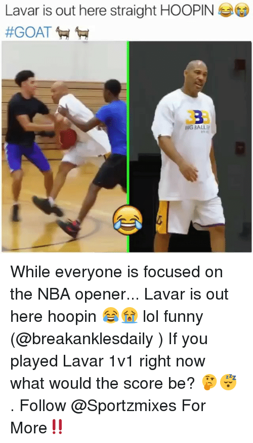Lol Funny: Lavar is out here straight HOOPIN  339  NG BALL While everyone is focused on the NBA opener... Lavar is out here hoopin 😂😭 lol funny (@breakanklesdaily ) If you played Lavar 1v1 right now what would the score be? 🤔😴 . Follow @Sportzmixes For More‼️