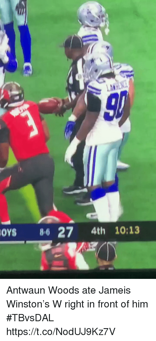 jameis winston: LAW  oYs 86 27 4th 10:13 Antwaun Woods ate Jameis Winston's W right in front of him #TBvsDAL  https://t.co/NodUJ9Kz7V