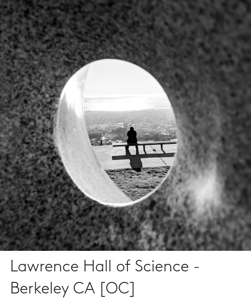 Lawrence: Lawrence Hall of Science - Berkeley CA [OC]