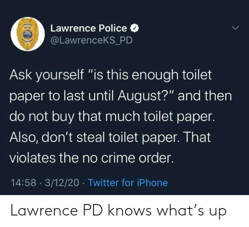Lawrence: Lawrence PD knows what's up