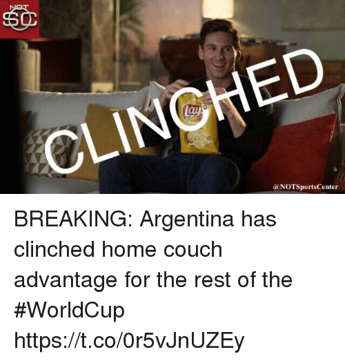 Sports, Argentina, and Couch: lay  OLINCHED  @NOTSportsCenter BREAKING: Argentina has clinched home couch advantage for the rest of the #WorldCup https://t.co/0r5vJnUZEy