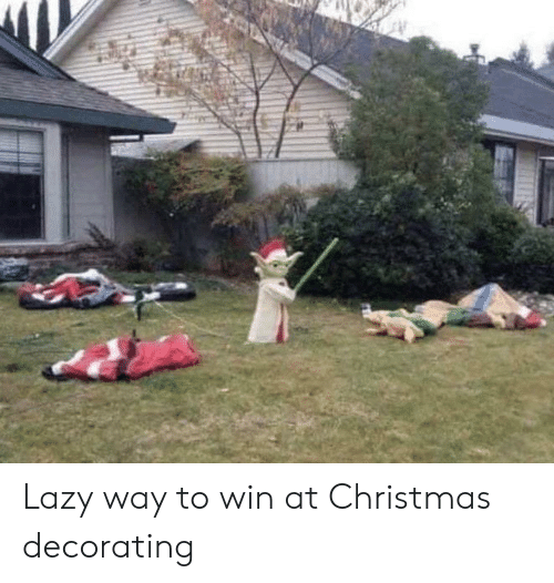 Christmas, Lazy, and Win: Lazy way to win at Christmas decorating