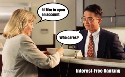 interest: l'd like to open  an account.  Who cares?  Interest-Free Banking