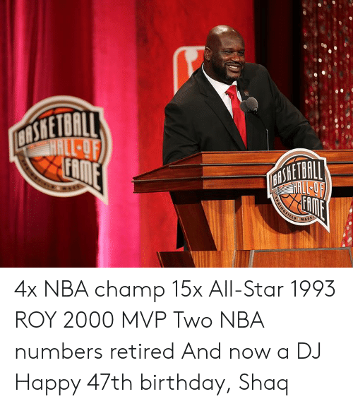 Retired: LD MASS 4x NBA champ 15x All-Star 1993 ROY 2000 MVP Two NBA numbers retired And now a DJ  Happy 47th birthday, Shaq