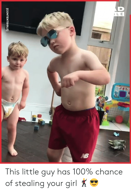 Dank, Girl, and Your Girl: LE  [CONTENTBIBLE This little guy has 100% chance of stealing your girl 🕺😎