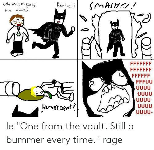 """the vault: le """"One from the vault. Still a bummer every time."""" rage"""