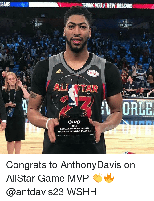 Lean, Memes, and Wshh: LEANS  STAR  THANK MOU NEW ORLEANS  ALLSTAR  KIA  ALNAR STAR  ORLE  NBA  2017  NBA ALLA STAR GAME  MOST VALUABLE PLAYER Congrats to AnthonyDavis on AllStar Game MVP 👏🔥 @antdavis23 WSHH