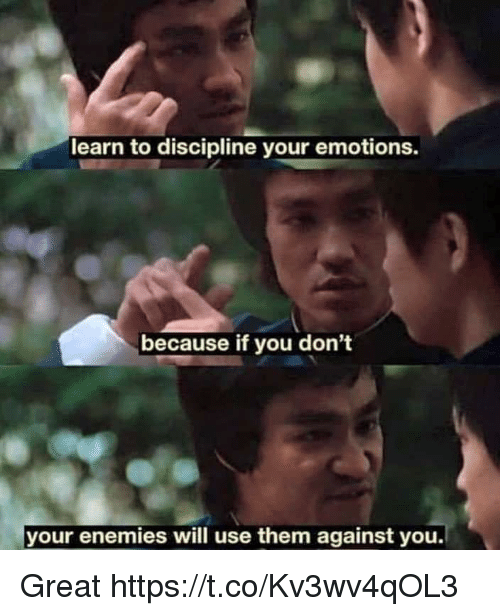 Enemies, Will, and Them: learn to discipline your emotions.  because if you don't  your enemies will use them against you. Great https://t.co/Kv3wv4qOL3