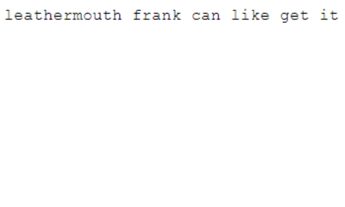 Can, Get, and Like: leathermouth frank can like get it