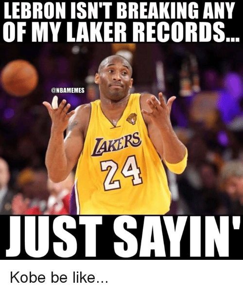 Be Like, Nba, and Kobe: LEBRON ISN'T BREAKING ANY  OF MY LAKER RECORDS.  @NBAMEMES  AKERS  24  JUST SAYIN Kobe be like...