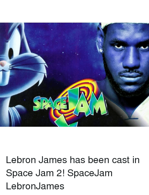 Memes, Lebron, and Space Jam: Lebron James has been cast in Space Jam 2! SpaceJam LebronJames