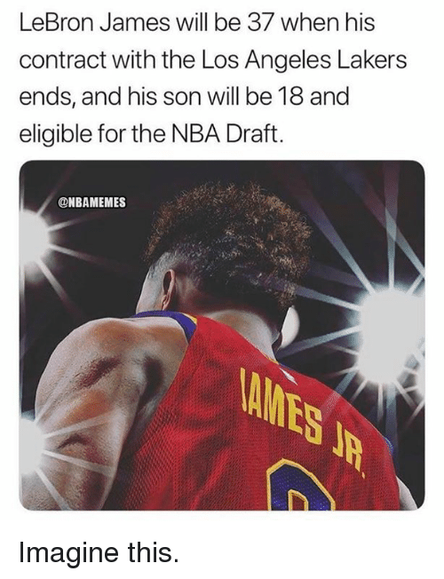 Los Angeles Lakers, LeBron James, and Los-Angeles-Lakers: LeBron James will be 37 when his  contract with the Los Angeles Lakers  ends, and his son will be 18 and  eligible for the NBA Draft.  @NBAMEMES Imagine this.