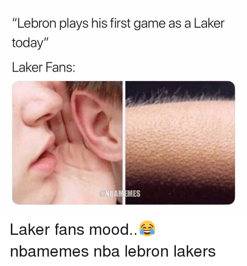 "Basketball, Los Angeles Lakers, and Mood: ""Lebron plays his first game as a Laker  today""  Laker Fans: Laker fans mood..😂 nbamemes nba lebron lakers"