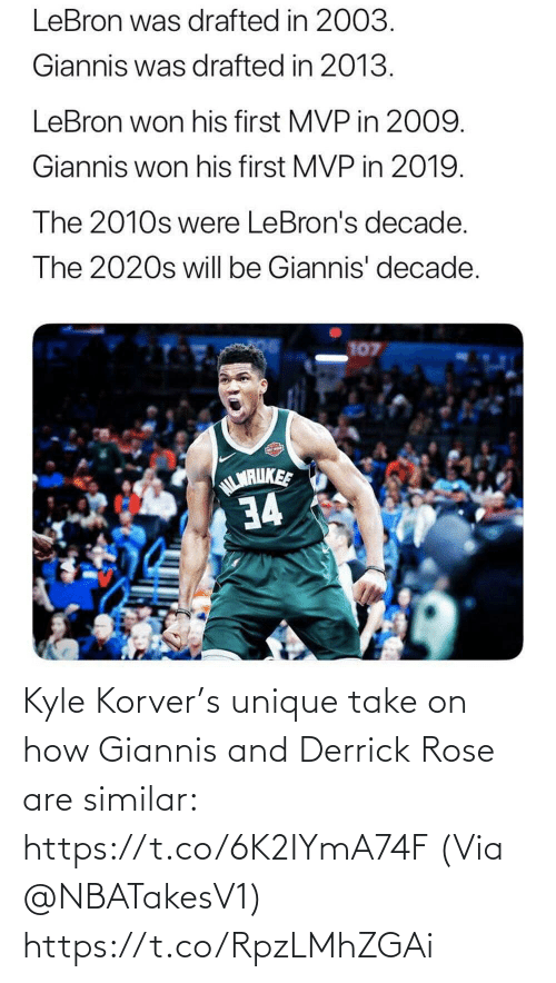Kyle Korver: LeBron was drafted in 2003.  Giannis was drafted in 2013.  LeBron won his first MVP in 2009.  Giannis won his first MVP in 2019.  The 2010s were LeBron's decade.  The 2020s will be Giannis' decade.  107  NILMRUKEE  34 Kyle Korver's unique take on how Giannis and Derrick Rose are similar: https://t.co/6K2IYmA74F  (Via @NBATakesV1) https://t.co/RpzLMhZGAi
