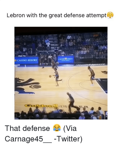 Casino: Lebron with the great defense attempt  CASINO RESORT That defense 😂 (Via ‪Carnage45__ ‬-Twitter)