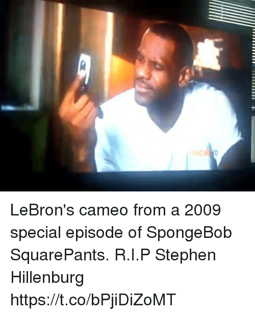 Memes, SpongeBob, and Stephen: LeBron's cameo from a 2009 special episode of SpongeBob SquarePants. R.I.P Stephen Hillenburg https://t.co/bPjiDiZoMT