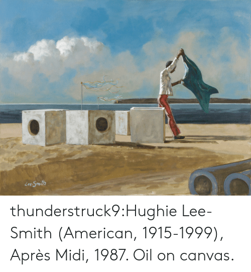 Canvas: Lee-Smith thunderstruck9:Hughie Lee-Smith (American, 1915-1999), Après Midi, 1987. Oil on canvas.